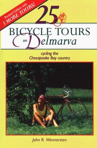 25 bicycle tours on Delmarva by John R. Wennersten