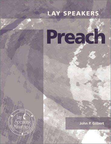 Lay Speakers Preach by John P. Gilbert