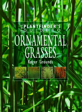 The plantfinder's guide to ornamental grasses by Roger Grounds