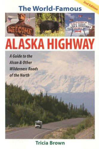 The world-famous Alaska highway by Tricia Brown