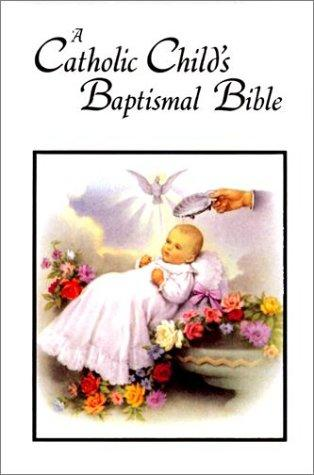 Catholic Child's Baptismal Bible-OE by Washington Gladden