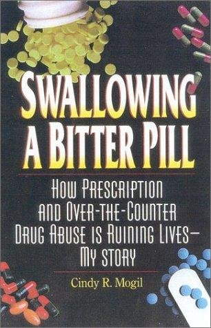 Swallowing a bitter pill by Cindy R. Mogil