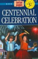 Centennial celebration by JoAnn A. Grote