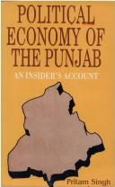 Political economy of the Punjab by Pritam Singh
