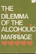 The dilemma of the alcoholic marriage. by