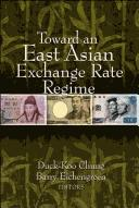 Toward an East Asian exchange rate regime by Duck-Koo Chung, Barry Eichengreen, editors.