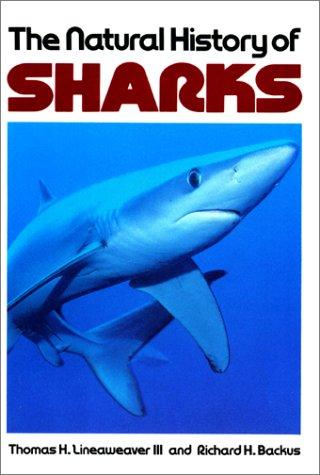 The natural history of sharks by Thomas H. Lineaweaver