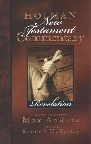 Revelation (Holman New Testament Commentary) by Kendell H. Easley