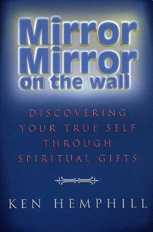 Mirror, mirror on the wall by Kenneth S. Hemphill