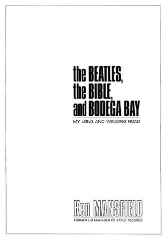 The Beatles, The Bible, and Bodega Bay by Ken Mansfield