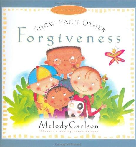 Image 0 of Show Each Other Forgiveness (Just Like Jesus Said Series)