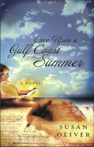 Once upon a Gulf Coast summer by Susan Oliver