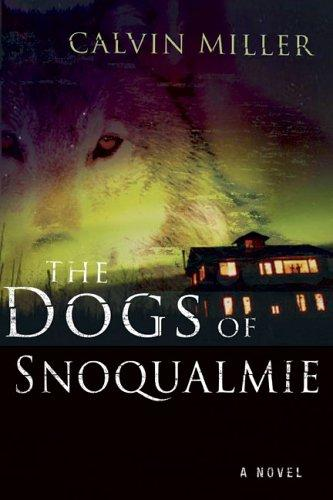 The Dogs of Snoqualmie by Calvin Miller