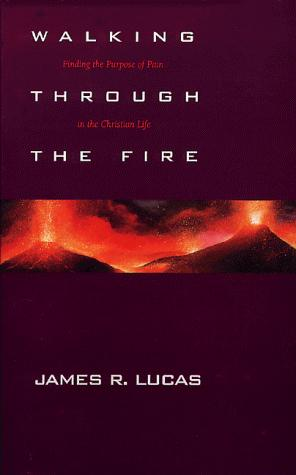 Walking through the fire by James Raymond Lucas