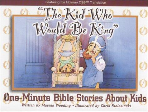 The Kid Who Would Be King by Marnie Wooding