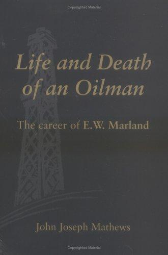 Life and Death of an Oilman
