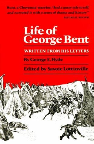 Life of George Bent by George E. Hyde