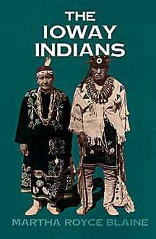 The Ioway Indians by Martha Royce Blaine