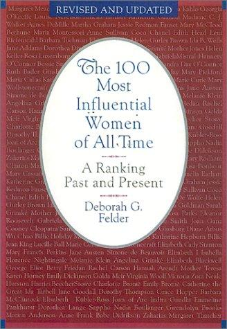 The 100 Most Influential Women Of All Time by Deborah Felder