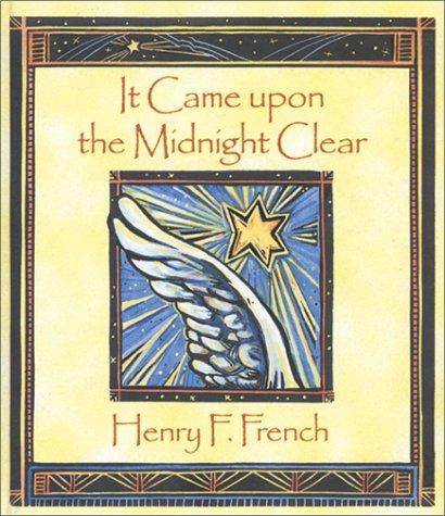 It came upon the midnight clear by French, Henry F.
