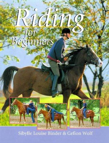 Riding for beginners by Sibylle Luise Binder