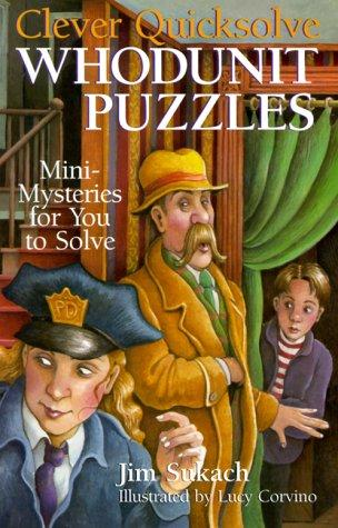 Clever Quicksolve Whodunit Puzzles by Jim Sukach