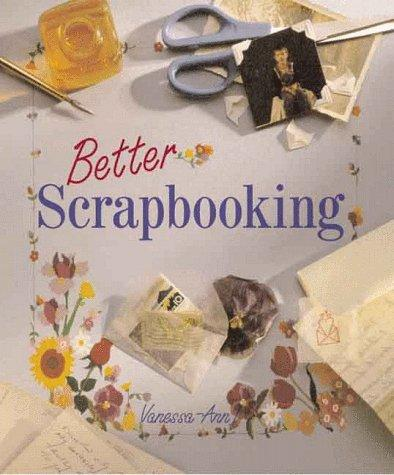 Better Scrapbooking by Vanessa-Ann