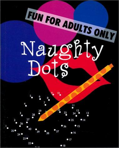 Naughty Dots by Inc. Sterling Publishing Co.