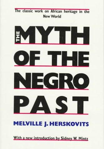 The myth of the Negro past by Melville J. Herskovits