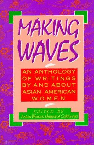 Making waves by edited by Asian Women United of California.