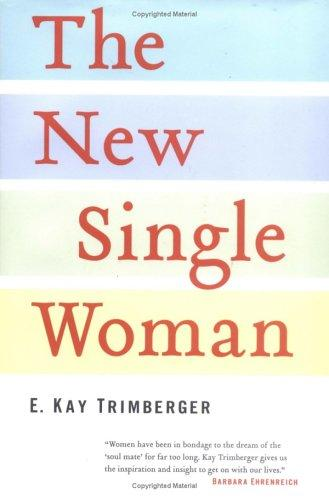 The New Single Woman by E. Kay Trimberger