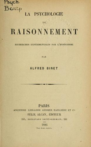La psychologie du raisonnement by Alfred Binet