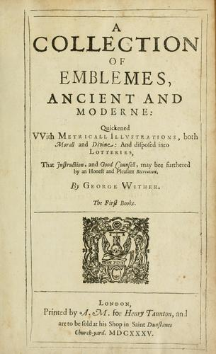 A collection of emblemes, ancient and moderne by Wither, George