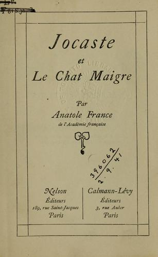 Jocaste, et Le chat maigre. by Anatole France
