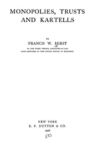 Monopolies, trusts and kartells by Francis Wrigley Hirst