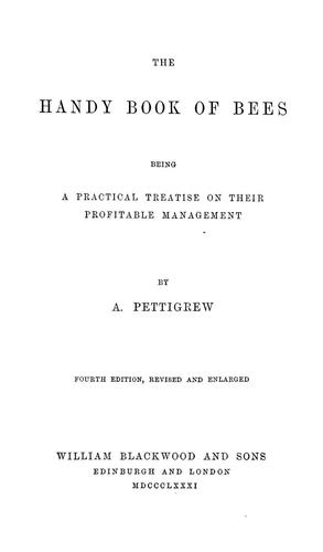 The handy book of bees, being a practical treatise on their profitable management by A. Pettigrew