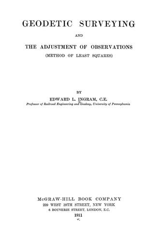 Geodetic surveying and the adjustment of observations (method of least squares) by Edward Lovering Ingram