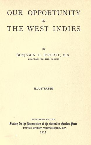Our opportunity in the West Indies by Benjamin Garniss O'Rorke