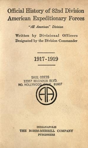 Official history of 82nd Division American Expeditionary Forces by written by Divisional Officers designated by the Division Commander.