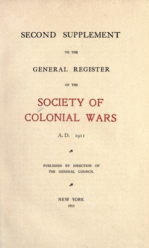 Second supplement to the General register of the Society of Colonial Wars, A.D. 1911 by