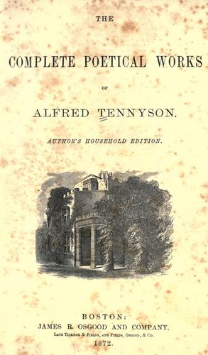The complete poetical works of Alfred Tennyson.