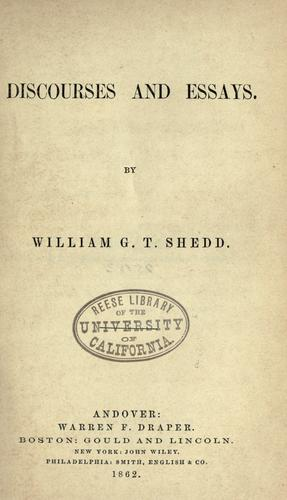 Discourses and essays by Shedd, William Greenough Thayer