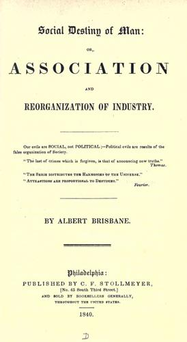 Social destiny of man by Albert Brisbane