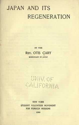 Japan and its regeneration by Cary, Otis