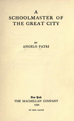 A schoolmaster of the great city by Patri, Angelo