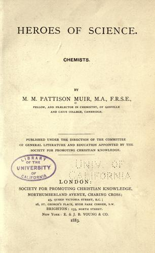 Heroes of science. by M. M. Pattison (Matthew Moncrieff Pattison) Muir