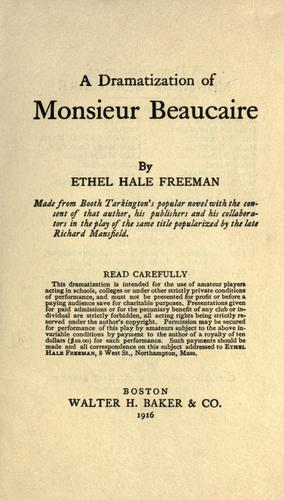 A dramatization of Monsieur Beaucaire by Ethel Hale Freeman