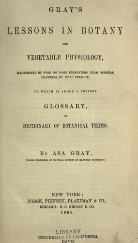 Gray's lessons in botany and vegetable physiology by Asa Gray