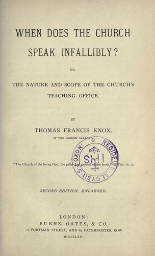 When does the church speak infallibly? by Thomas Francis Knox
