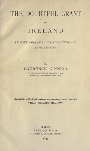 The doubtful grant of Ireland by Ginnell, Laurence